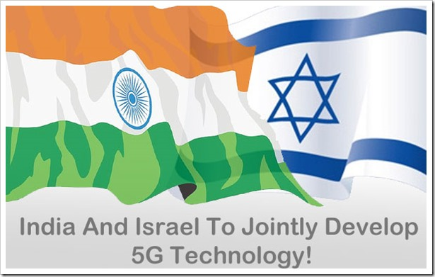 India-Israel-5G... Indian Technology Growth